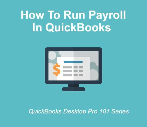 The Way To Run Payroll In QuickBooks – 5 Smooth Steps