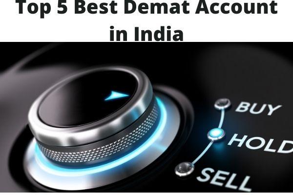 Top 5 Best Demat Account in India